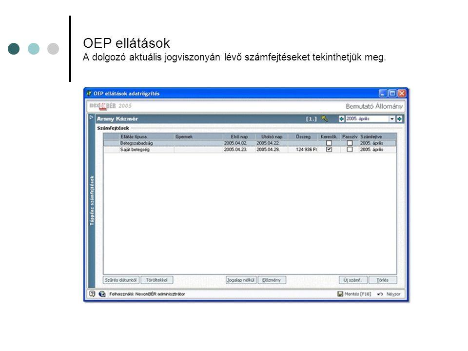 OEP ellátások A dolgozó aktuális jogviszonyán lévő számfejtéseket tekinthetjük meg.