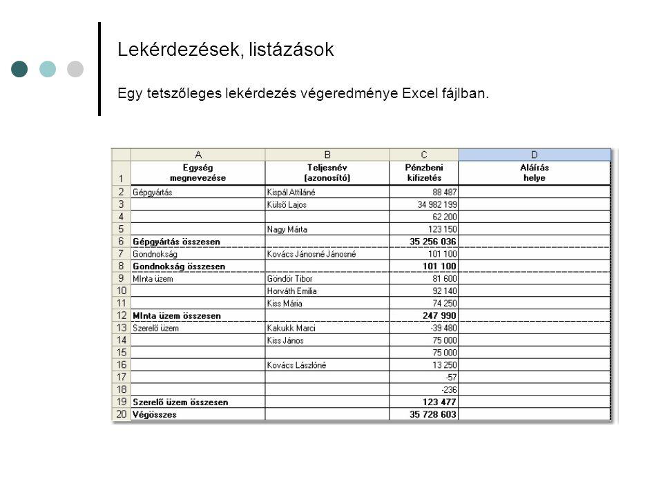 Lekérdezések, listázások Egy tetszőleges lekérdezés végeredménye Excel fájlban.