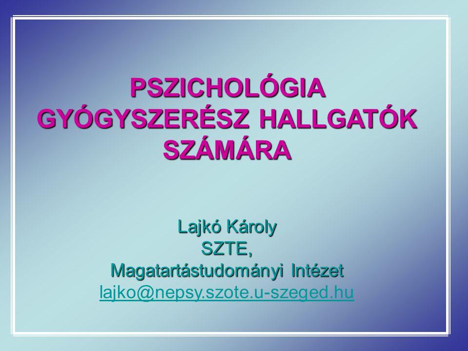 PSZICHOLÓGIA GYÓGYSZERÉSZ HALLGATÓK SZÁMÁRA
