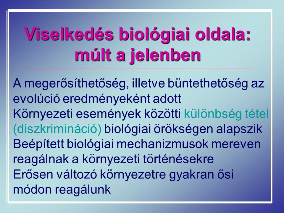 Viselkedés biológiai oldala: múlt a jelenben