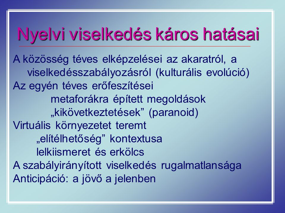 Nyelvi viselkedés káros hatásai