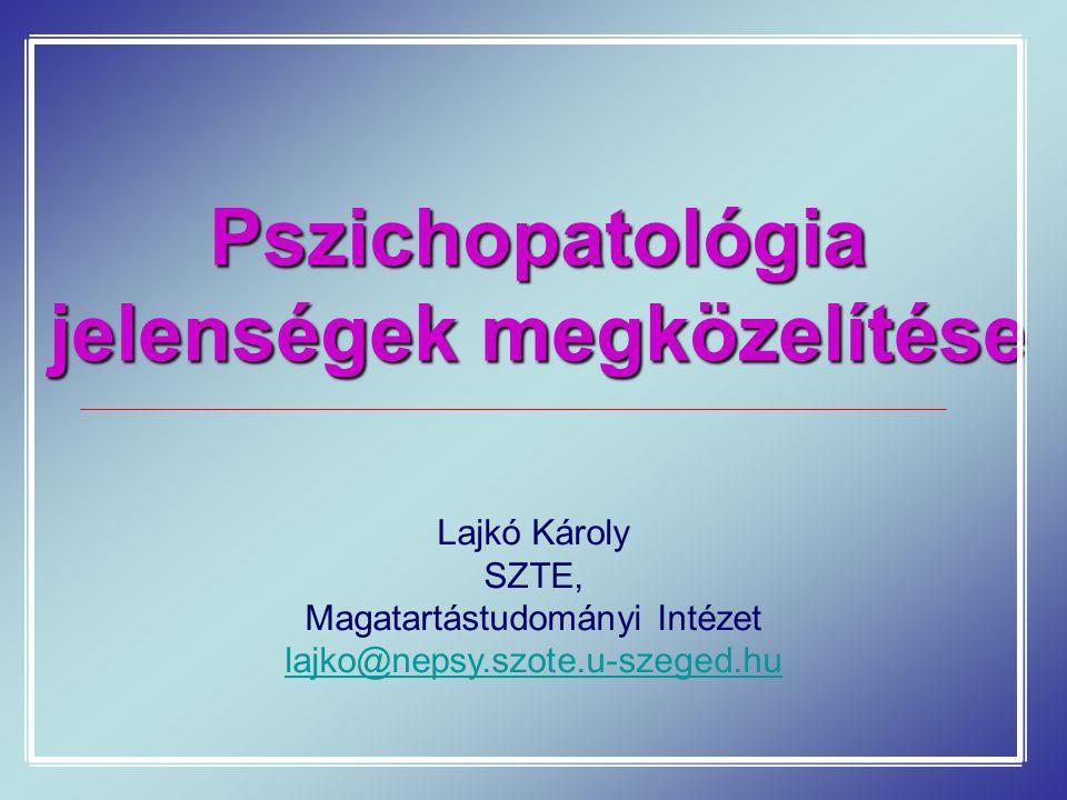 Pszichopatológia jelenségek megközelítése