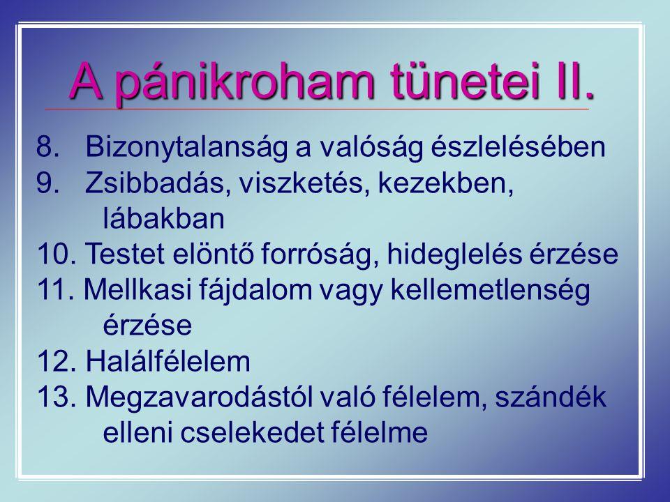 A pánikroham tünetei II.