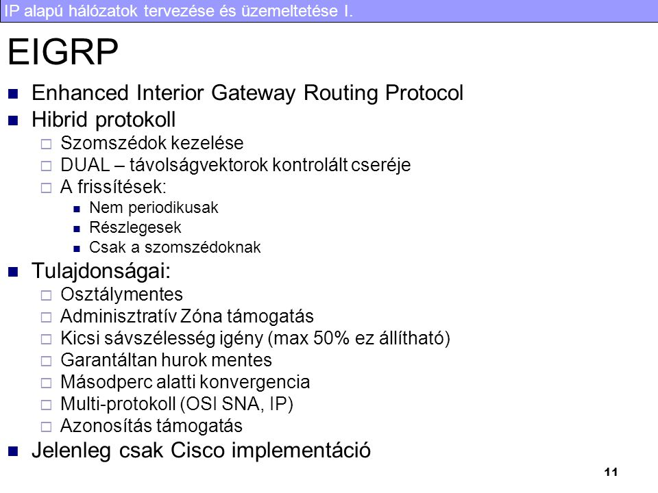 EIGRP Enhanced Interior Gateway Routing Protocol Hibrid protokoll
