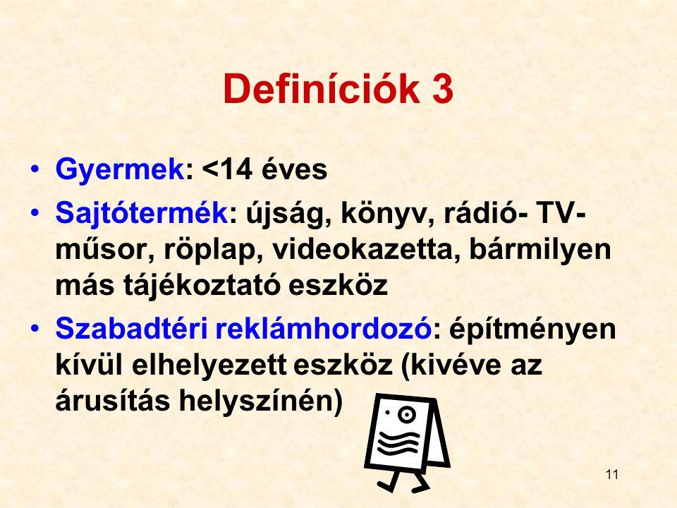 Definíciók 3 Gyermek: <14 éves