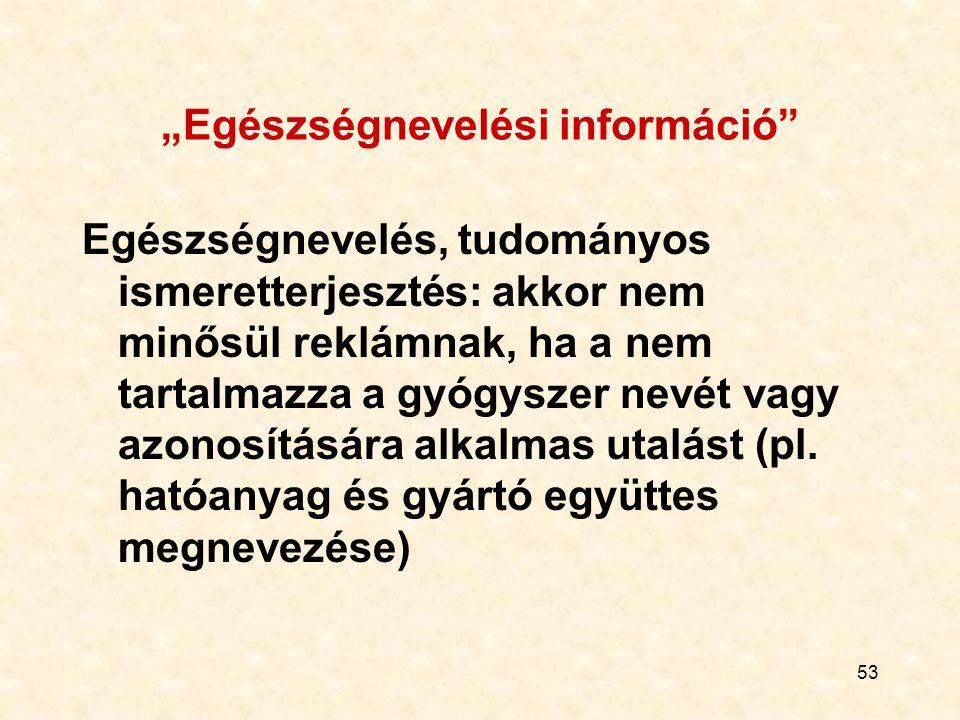 """""""Egészségnevelési információ"""