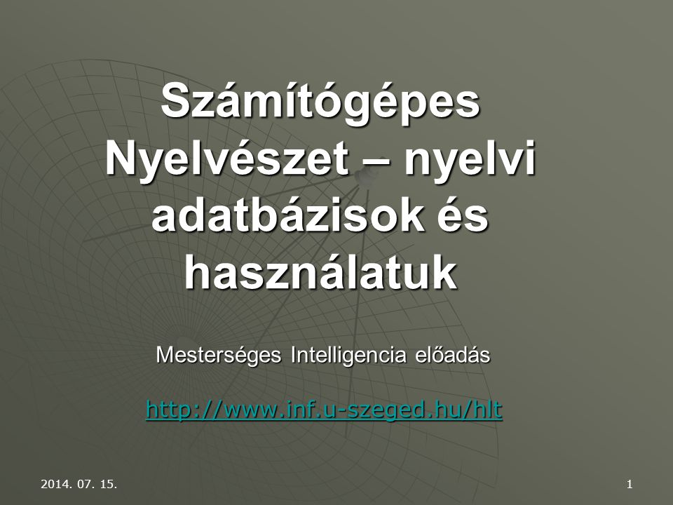 Számítógépes Nyelvészet – nyelvi adatbázisok és használatuk
