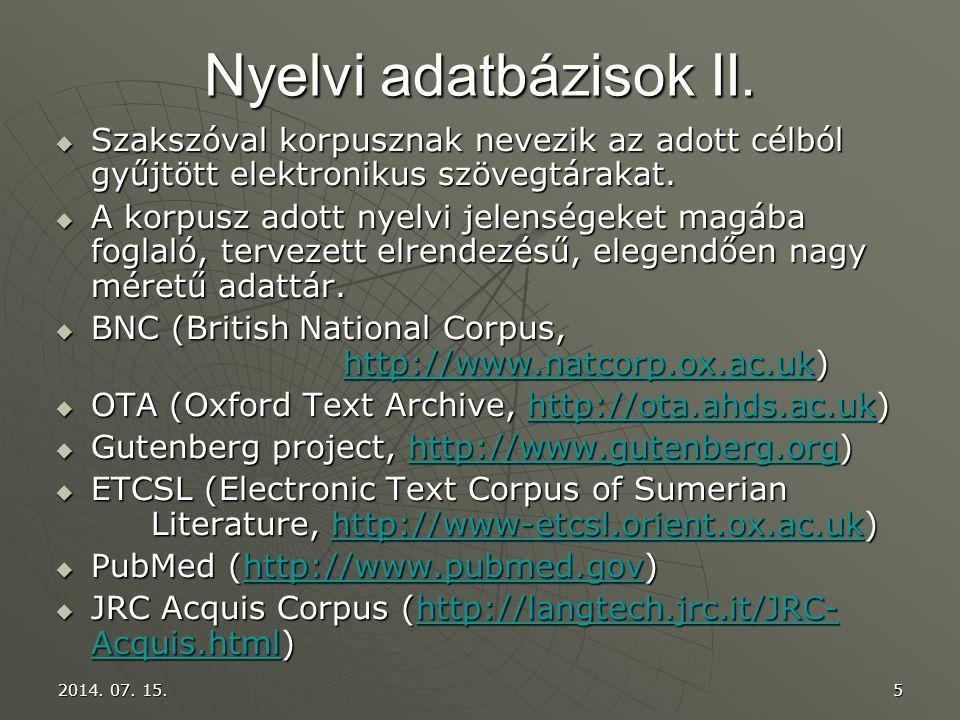 Nyelvi adatbázisok II. Szakszóval korpusznak nevezik az adott célból gyűjtött elektronikus szövegtárakat.