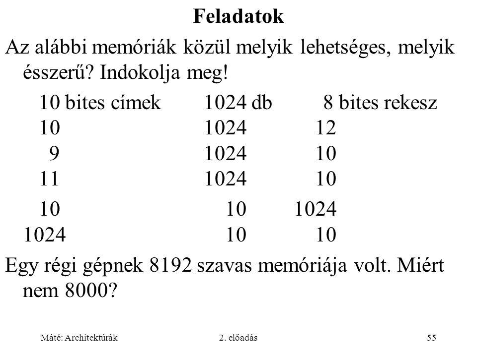 10 bites címek 1024 db 8 bites rekesz 10 1024 12 9 1024 10 11 1024 10