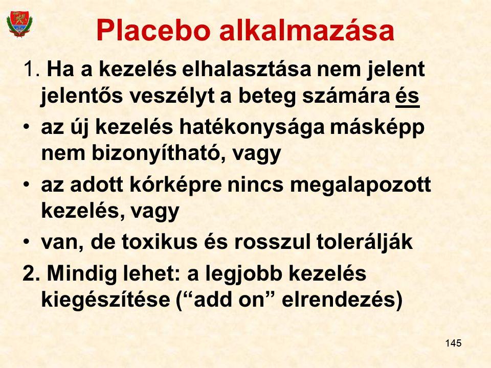 Placebo alkalmazása 1. Ha a kezelés elhalasztása nem jelent jelentős veszélyt a beteg számára és.