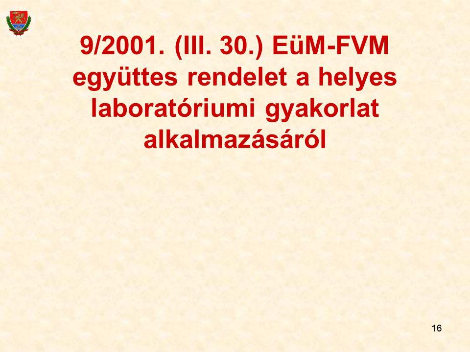 9/2001. (III. 30.) EüM-FVM együttes rendelet a helyes laboratóriumi gyakorlat alkalmazásáról