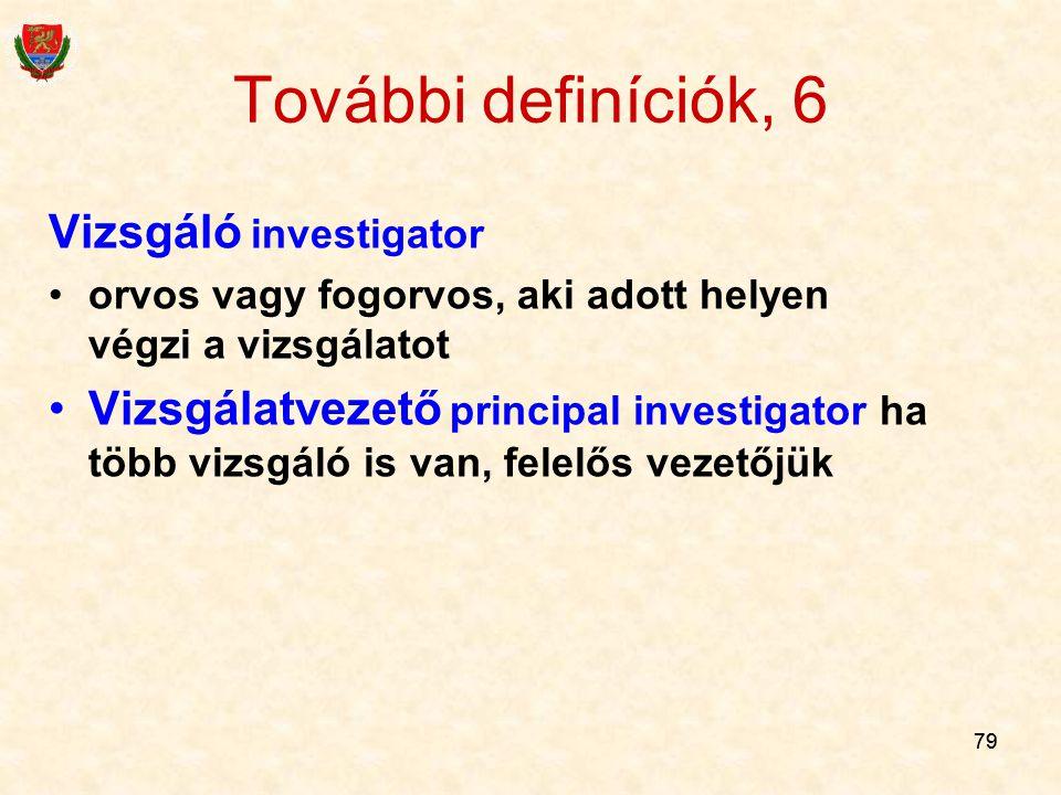 További definíciók, 6 Vizsgáló investigator