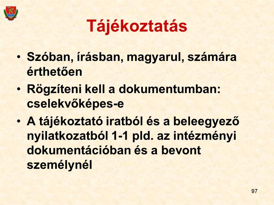 Tájékoztatás Szóban, írásban, magyarul, számára érthetően