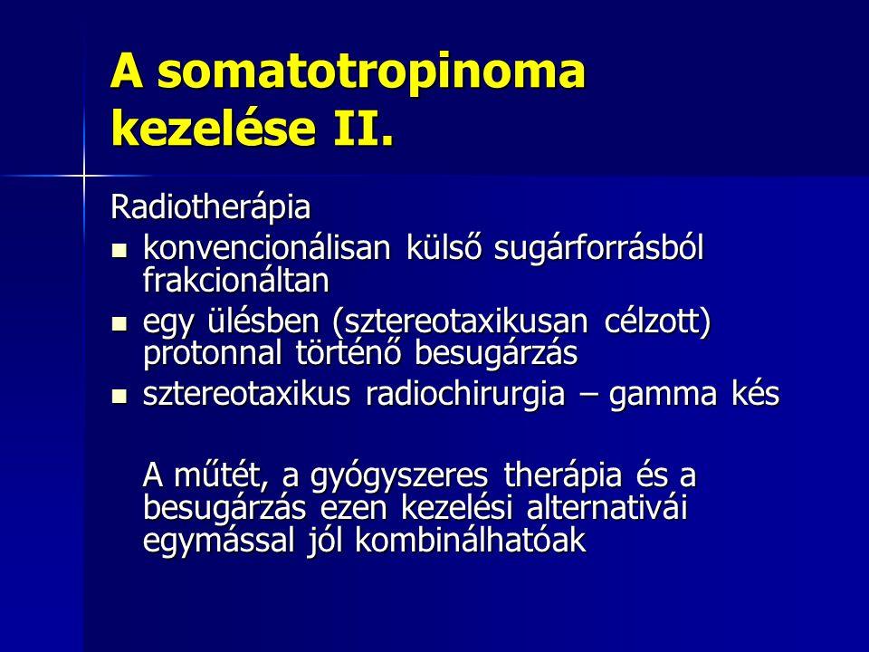 A somatotropinoma kezelése II.