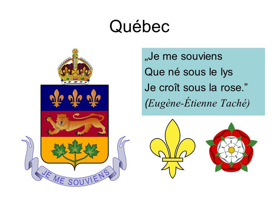 """Québec """"Je me souviens Que né sous le lys Je croît sous la rose."""