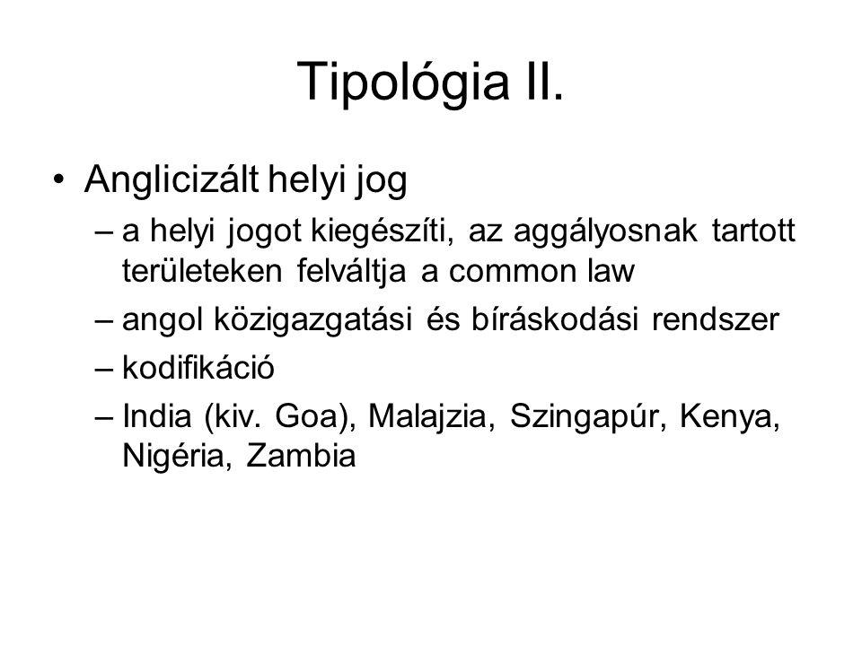 Tipológia II. Anglicizált helyi jog