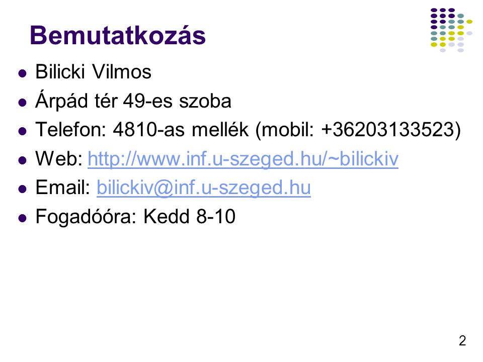 Bemutatkozás Bilicki Vilmos Árpád tér 49-es szoba