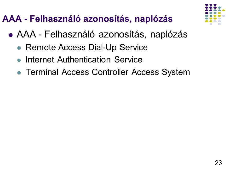 AAA - Felhasználó azonosítás, naplózás