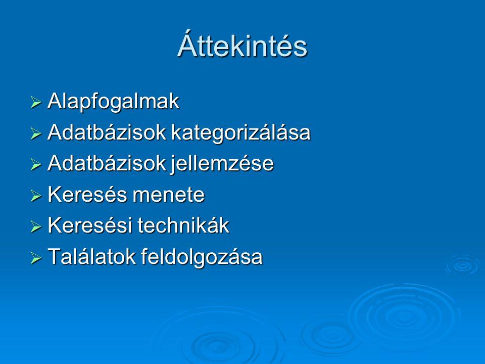 Áttekintés Alapfogalmak Adatbázisok kategorizálása