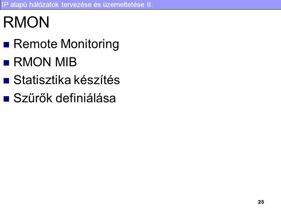 RMON Remote Monitoring RMON MIB Statisztika készítés