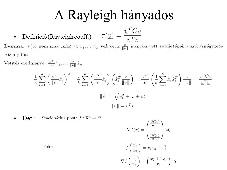A Rayleigh hányados Definíció (Rayleigh coeff.): Def.: