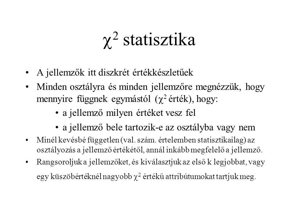 2 statisztika A jellemzők itt diszkrét értékkészletűek