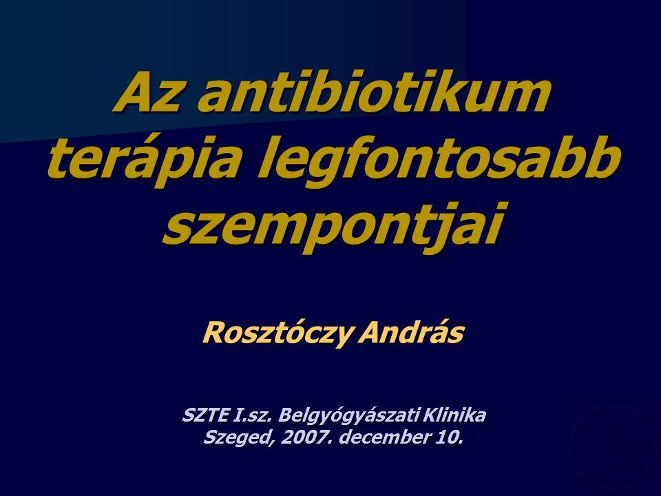 Az antibiotikum terápia legfontosabb szempontjai