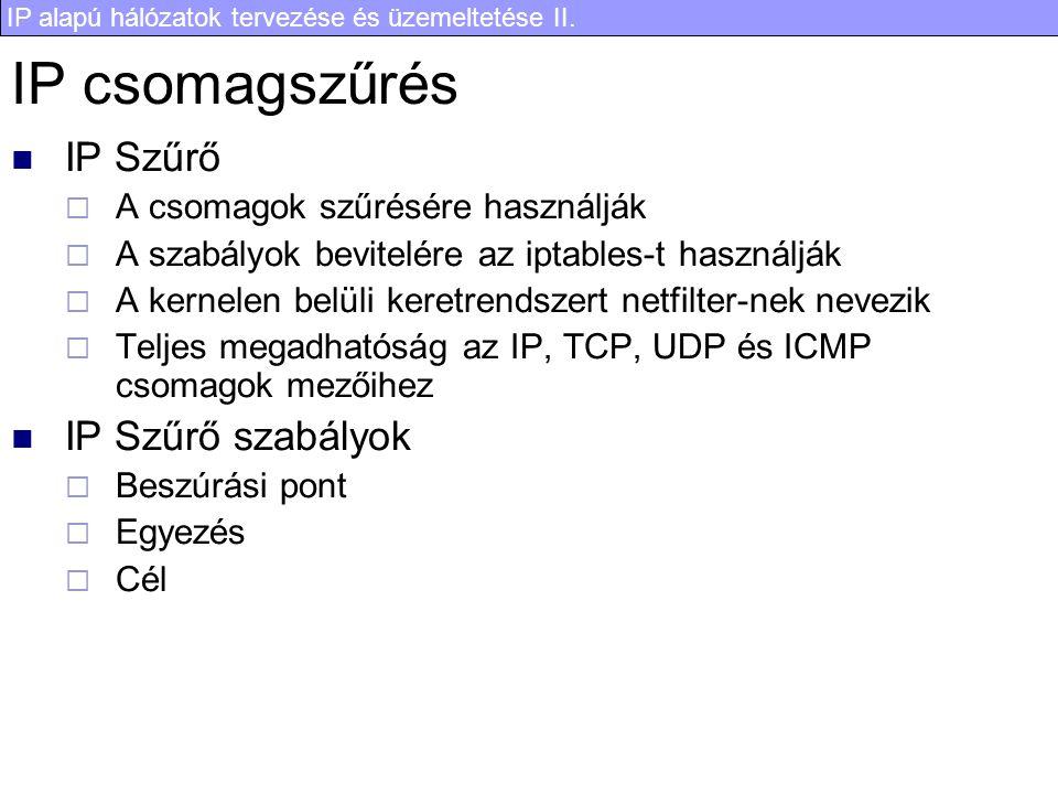 IP csomagszűrés IP Szűrő IP Szűrő szabályok
