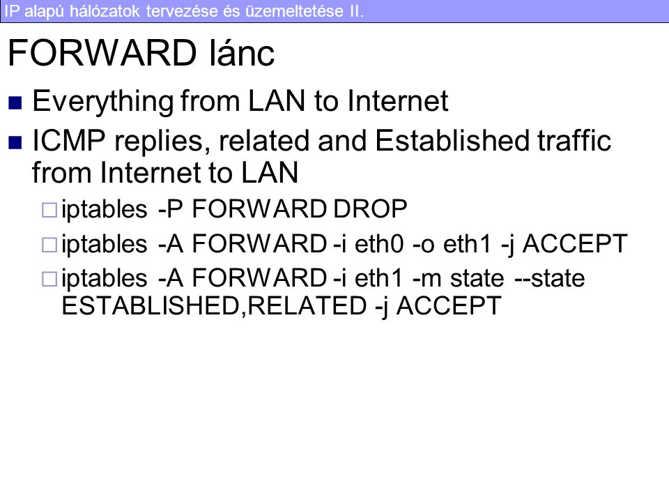 FORWARD lánc Everything from LAN to Internet
