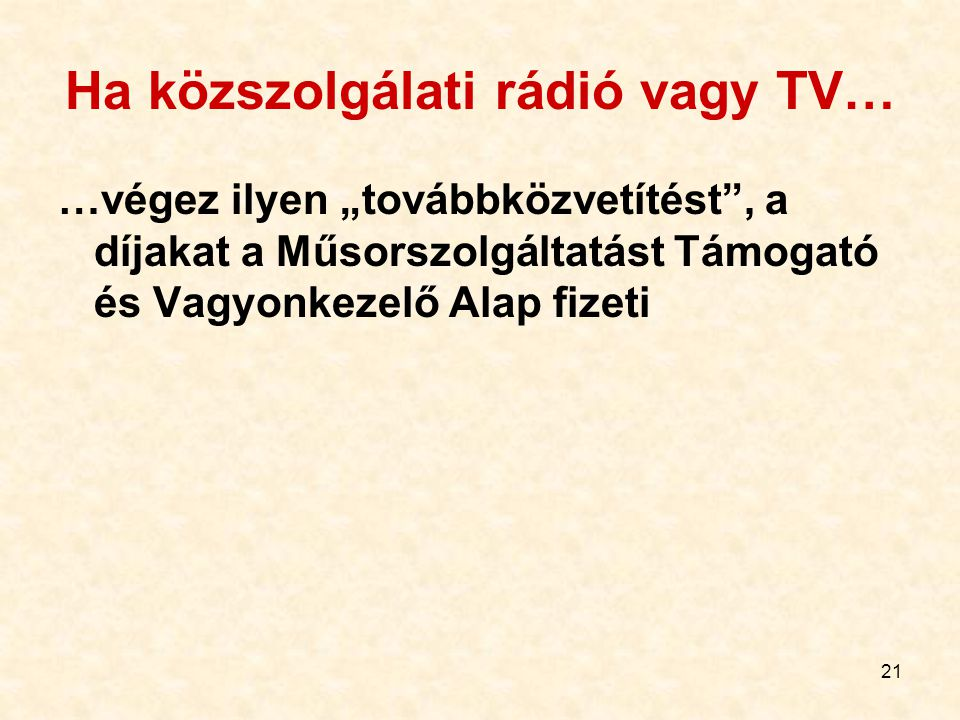 Ha közszolgálati rádió vagy TV…