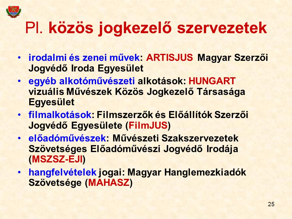 Pl. közös jogkezelő szervezetek