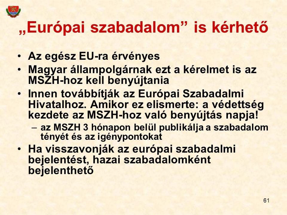 """""""Európai szabadalom is kérhető"""
