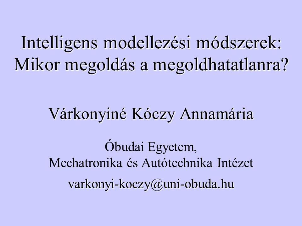 Intelligens modellezési módszerek: Mikor megoldás a megoldhatatlanra