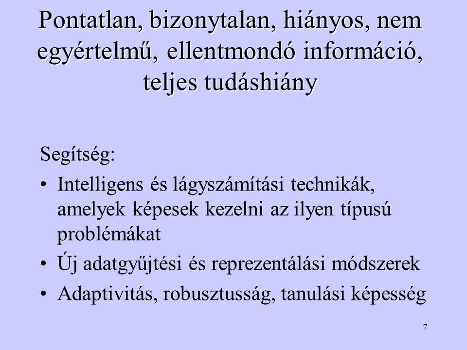 Pontatlan, bizonytalan, hiányos, nem egyértelmű, ellentmondó információ, teljes tudáshiány