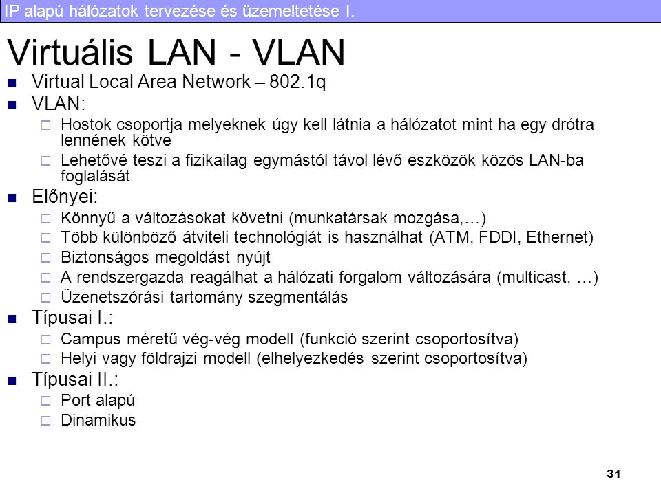 Virtuális LAN - VLAN Virtual Local Area Network – 802.1q VLAN:
