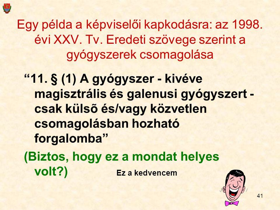 Egy példa a képviselői kapkodásra: az 1998. évi XXV. Tv