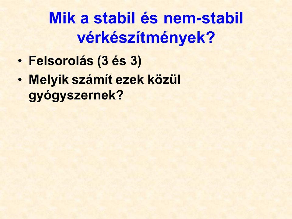 Mik a stabil és nem-stabil vérkészítmények