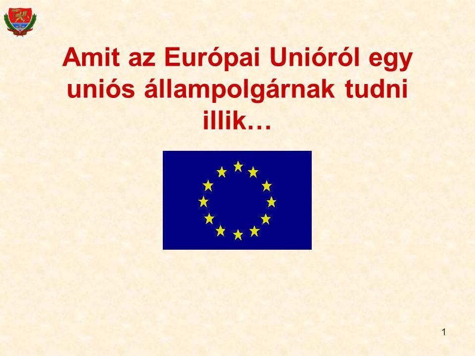Amit az Európai Unióról egy uniós állampolgárnak tudni illik…
