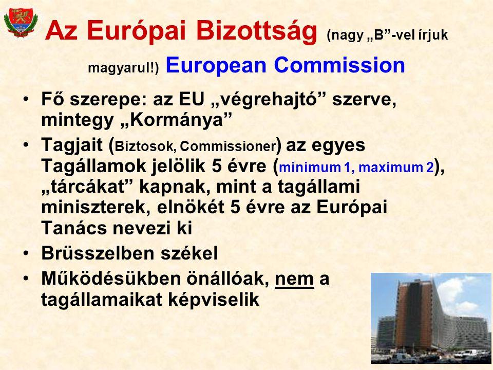 """Az Európai Bizottság (nagy """"B -vel írjuk magyarul"""