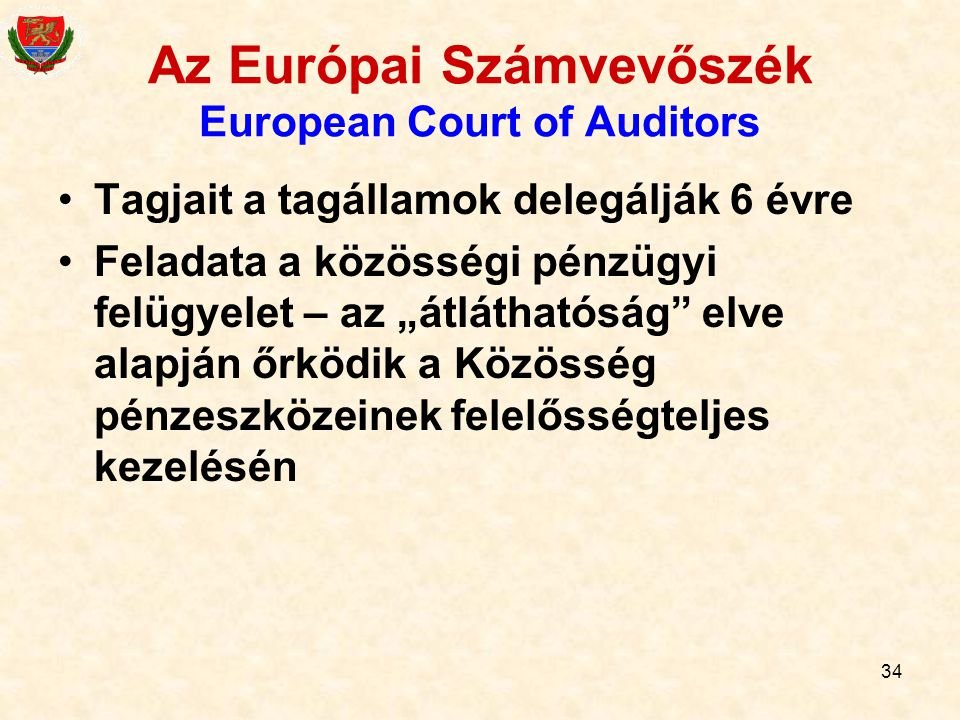 Az Európai Számvevőszék European Court of Auditors
