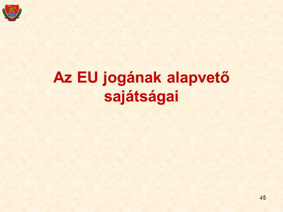 Az EU jogának alapvető sajátságai