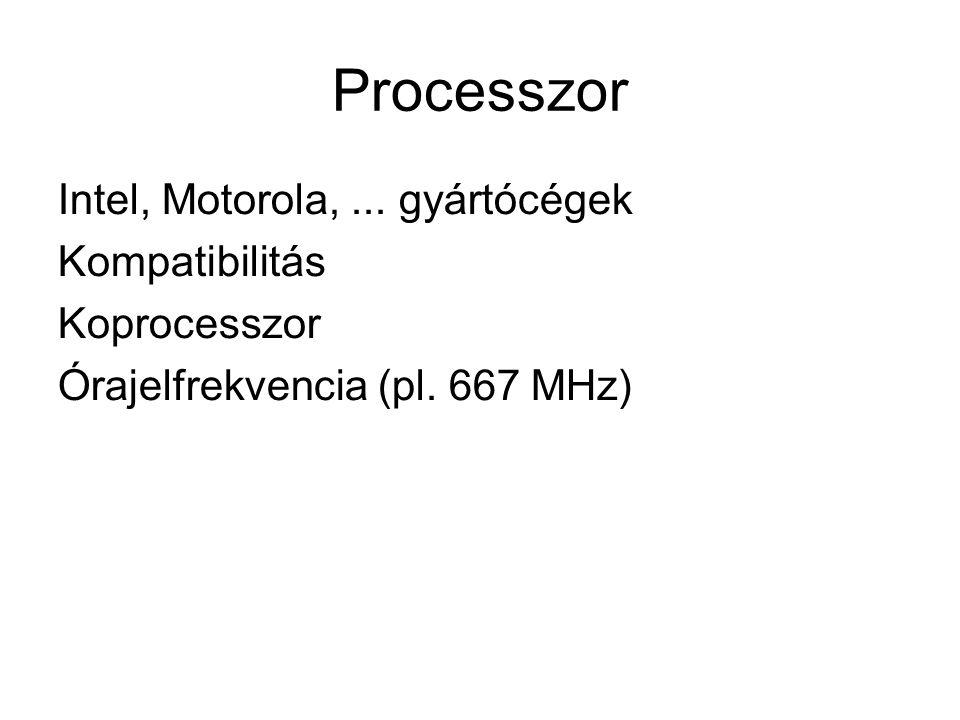 Processzor Intel, Motorola, ... gyártócégek Kompatibilitás