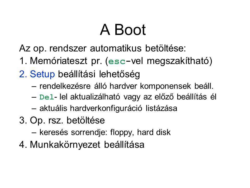 A Boot Az op. rendszer automatikus betöltése: