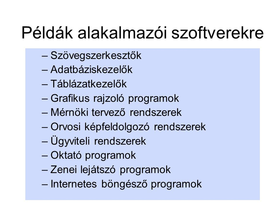 Példák alakalmazói szoftverekre