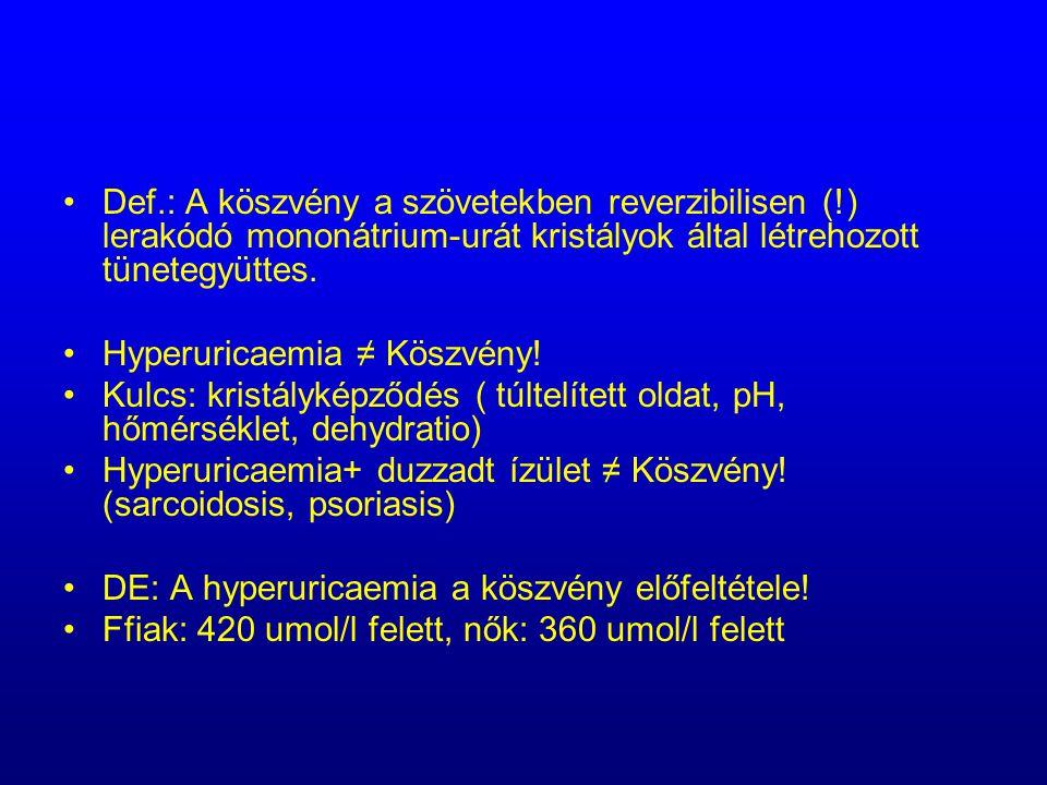 Def. : A köszvény a szövetekben reverzibilisen (