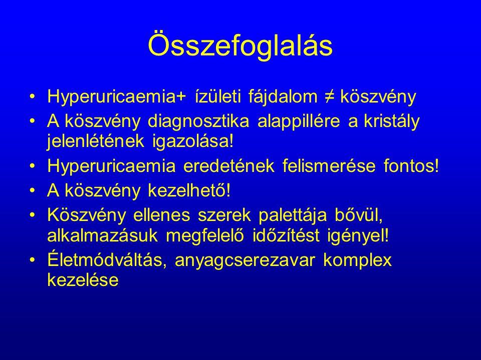 Összefoglalás Hyperuricaemia+ ízületi fájdalom ≠ köszvény