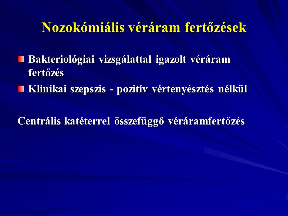 Nozokómiális véráram fertőzések