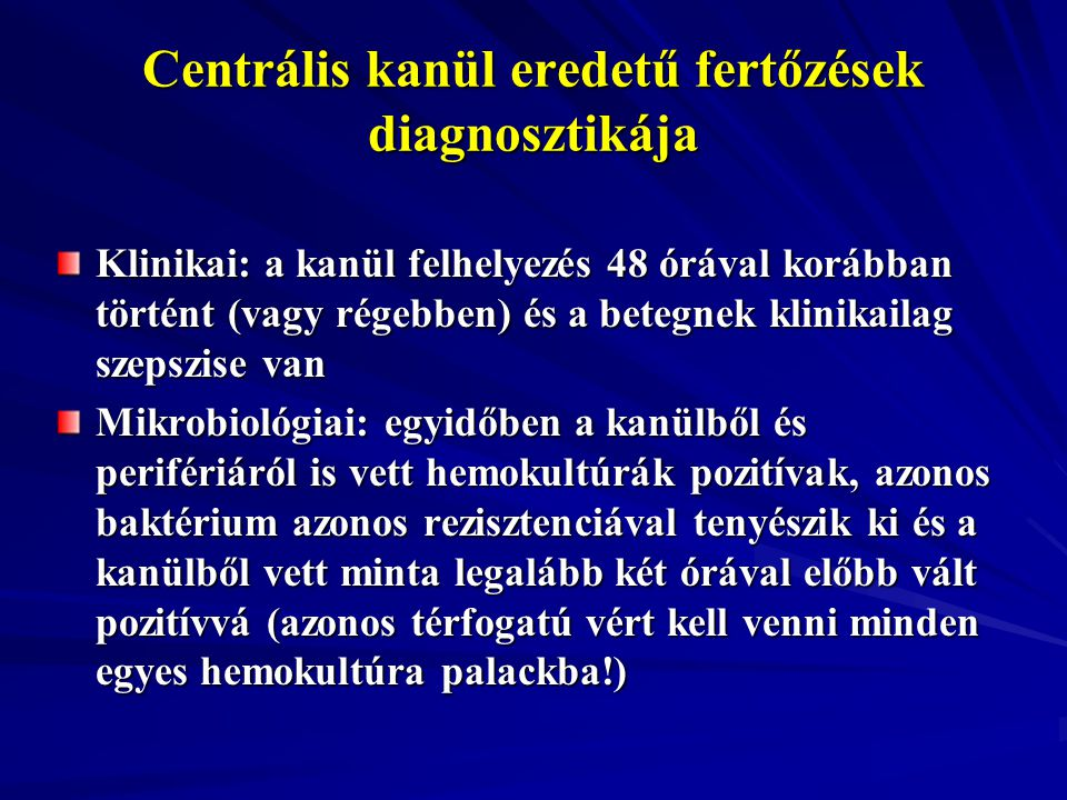 Centrális kanül eredetű fertőzések diagnosztikája