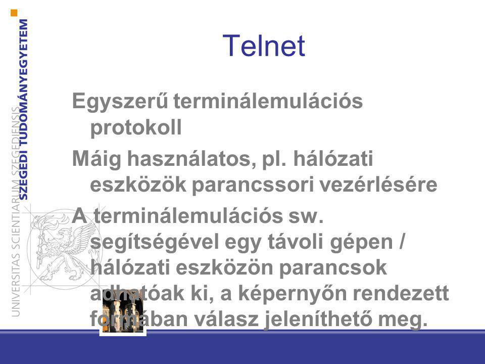 Telnet Egyszerű terminálemulációs protokoll