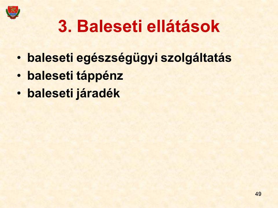 3. Baleseti ellátások baleseti egészségügyi szolgáltatás